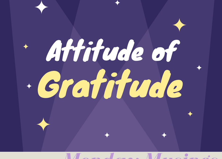 Monday Musings: Attitude of Gratitude