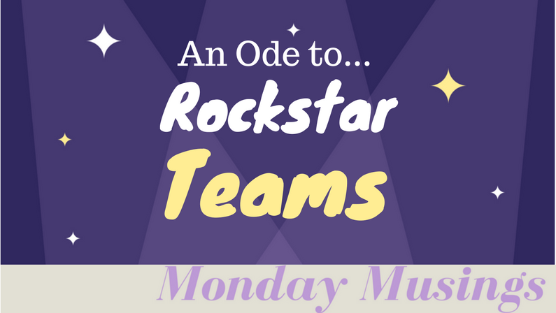 An Ode to… Rockstar Teams
